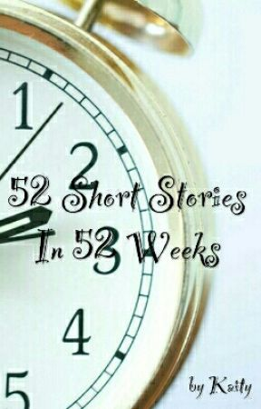 52 Short Stories in 52 Weeks by barbiekait