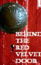 Behind the Red Velvet Door by EndlessImage