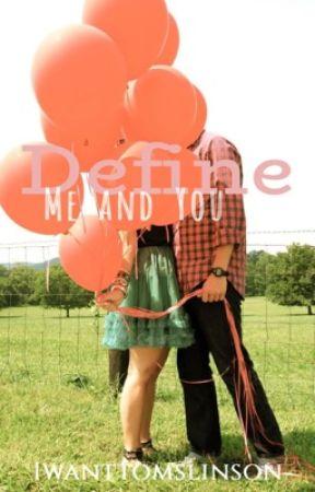 Define Me and You [SJ Fan Fiction] by iwantTOMSlinson