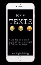 BFF Texts [Book 1 in Texts series] by smilinginfinitelyy