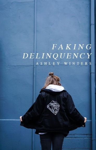 Faking Delinquency [SAMPLE, PUBLISHED] by TaintedRain