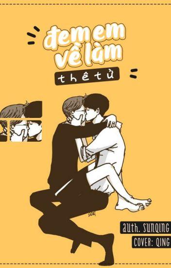 [Danmei/Full] Đem Em Về Làm Thê Tử