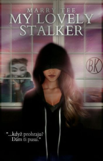 My Lovely Stalker [Cz] ✔