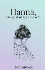 ✏ Hanna, ¿Te gustan las chicas? by hemmux96