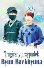 Tragiczny przypadek Byun Baekhyuna  by fairyhunn