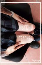 Psycho Teacher // jdb by xjuskyx