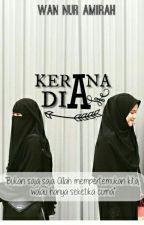 Kerana Dia by MirFetih_