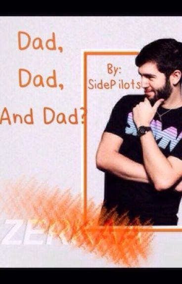 Dad, Dad, and Dad?