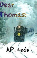 Dear Thomas: by AngelinyLeon