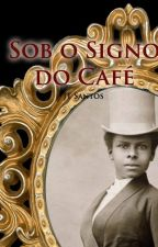 Sob o signo do café by JessT90