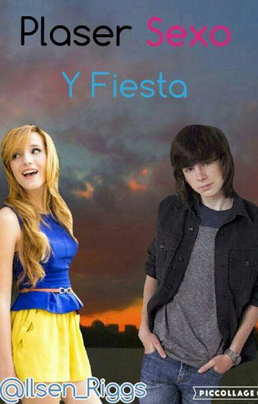 Plaser & Sexo Y Fiestas (CHANDLER RIGGS Y ____)♥HOT♥