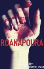 Roanapoura by Mademoiselle_Azur