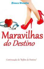Maravilhas do Destino by Bianca_Weasley