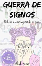 Guerra De Signos (En Edición) by Kattie_Blue