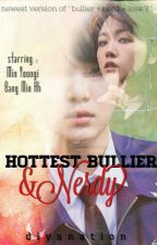 Bullier + Nerd = Love ? | 3rd Fanfic by diyanation