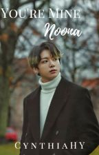 You're Mine, Noona. [BTS - Jungkook] by CynthiaHY