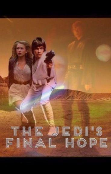 The Jedi's final hope (book 1) (a Luke Skywalker fan fiction)
