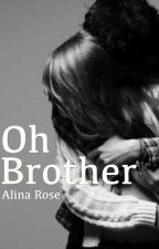 Oh Brother  by BookWorm0006