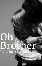 Oh Brother by AspiringAlina