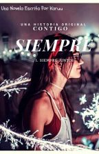 Contigo Siempre [Siempre Juntos #1] by Black-QueenB