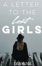 A Letter: To The Lost Girls by RabiaMazhar