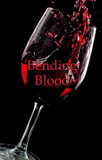 Bending Blood