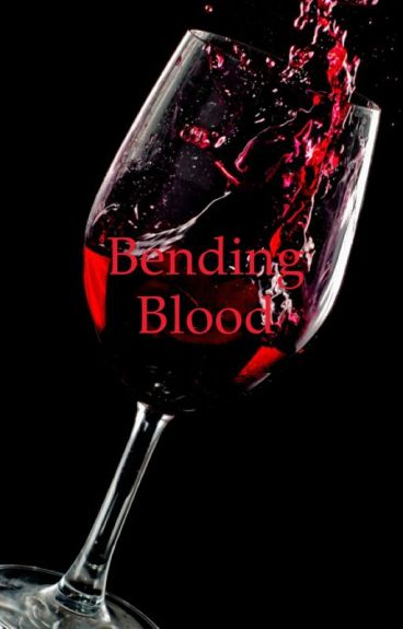Bending Blood