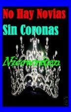 No Hay Novias Sin Coronas by Nicowriten