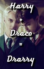 Harry + Draco = Drarry = Forever by FutureMissesMalfoy