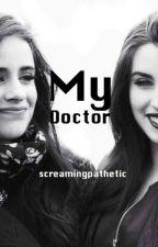 My Doctor (Camren) by screamingpathetic