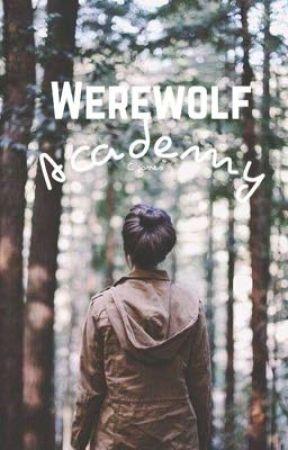 Attending Werewolf Academy by forest_wonders1
