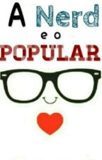 A Nerd E O Popular by MariaFernandadeMello