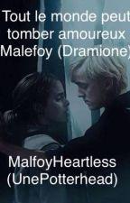 Tout le monde peut tomber amoureux Malefoy (Dramione) by bonhamslovett