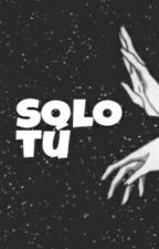 Solo tú by Lebasi21