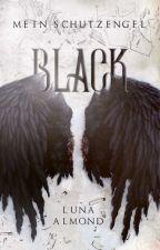 Black -mein Schutzengel  by Lunalmond