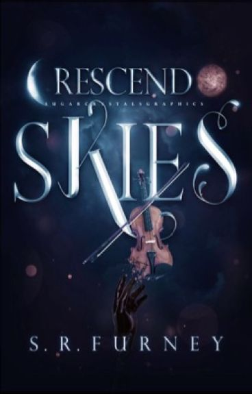 Crescendo Skies [Book #1 of the Crescendo Skies Saga]