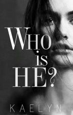 Who is He? by kae-now-what