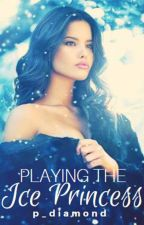 Playing The Ice Queen{Finding Ruby} by p_diamond