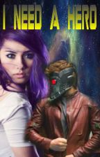I Need A Hero(Peter Quill/Star-Lord) by starlordsstarqueen