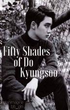 Fifty Shades of Do Kyungsoo [Kyungsoo Smut] by exopium