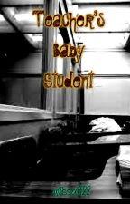 Teacher's Baby Student (DD/lg) by missa922