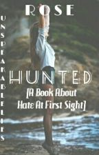 Hunted (A Book About Hate At First Sight) | ✔ by UnspeakableLies