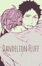 Dandelion Fluff (Iwaizumi/Oikawa) (Iwaoi) by FadedFanfiction