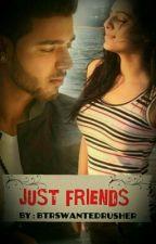 Just Friends by BTRsWantedrusher