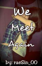 We Meet Again (GxG) by raeSin_00