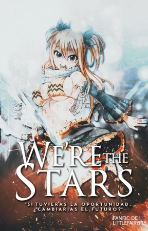 WE'RE THE STARS ▬ Fairy Tail by littlefairyfly