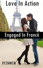 Love In Action - Engaged In Francé by xyznmcm