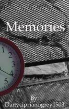 Memories by Danyciprianogrey1503