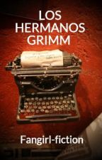 LOS HERMANOS GRIMM  by Fangirl-fiction