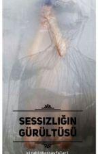 SESSİZLİĞİN GÜRÜLTÜSÜ by kitabinbossayfalari